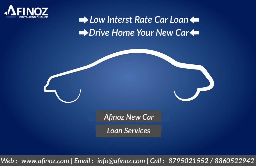 For Your Dream Get Best Car Loan At Lowest Interest With Afinoz Car Loan Services For More Detail Contact Us Personal Loans Business Loans Car Loans