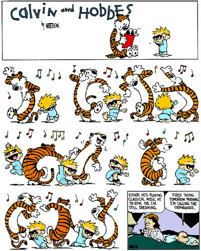 Calvin and Hobbes, DANCE - Either he's playing classical music at 78 rpm, or I'm still dreaming.