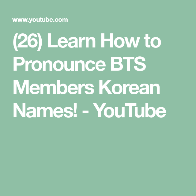 26 Learn How To Pronounce Bts Members Korean Names Youtube Bts Members How To Pronounce Bts Name