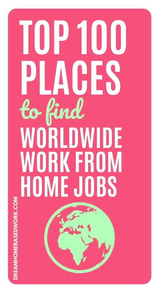 Worldwide Work from Home Jobs: Best 100 Places To Apply with Today