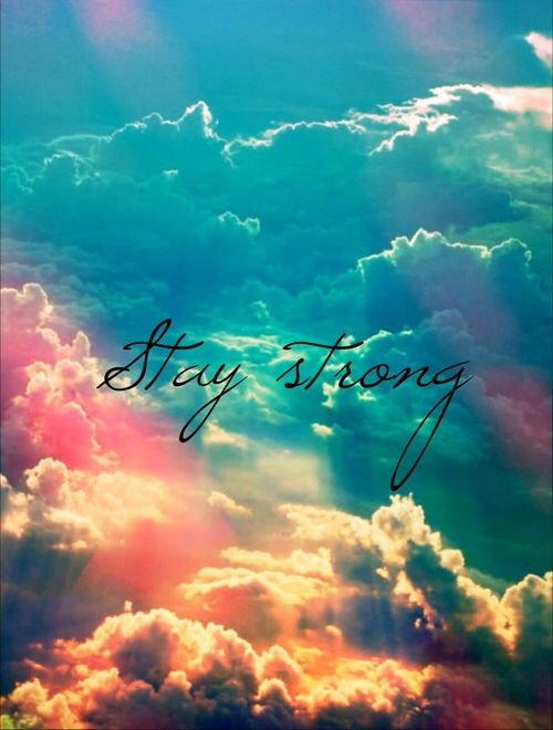 stayy strongg.