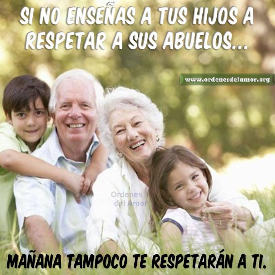 Si no enseñas a tus hijos a respetar a sus abuelos....   para mis ...