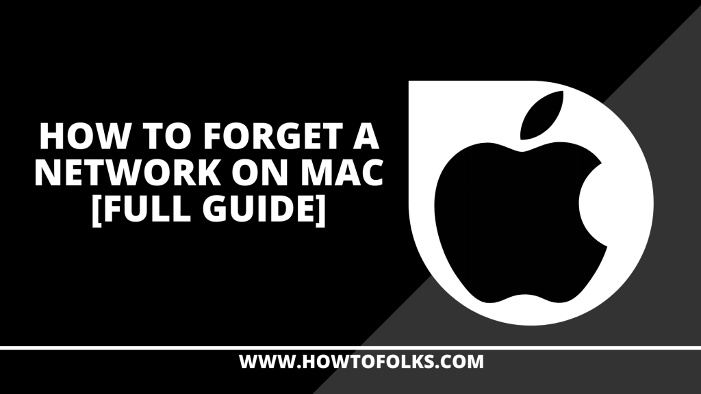 How To Forget A Network On Mac Full Guide How To Folks In 2020 Networking Told You So Mac