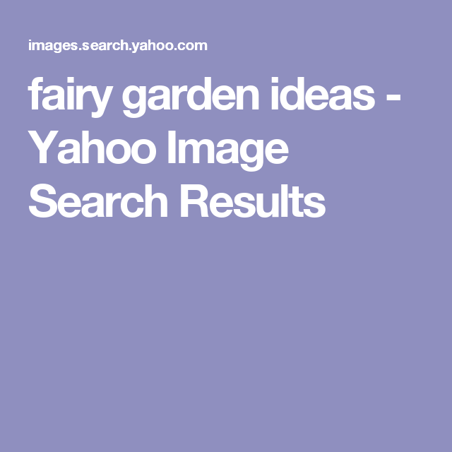 fairy garden ideas - Yahoo Image Search Results