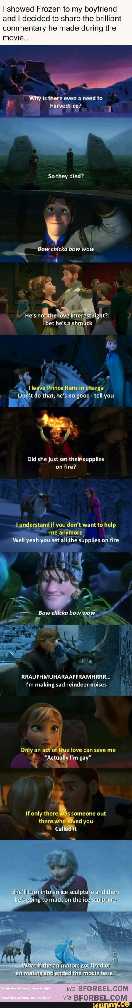 I showed Frozen to my boyfriend and I decided to share the brilliant commentary he made during the movie,.. - )