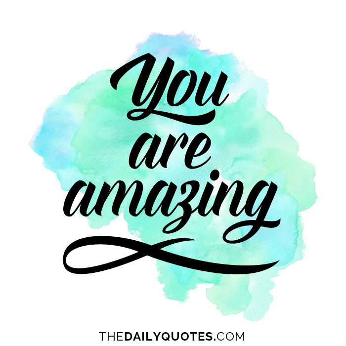 You Are Amazing: You Are Amazing - The Daily Quotes