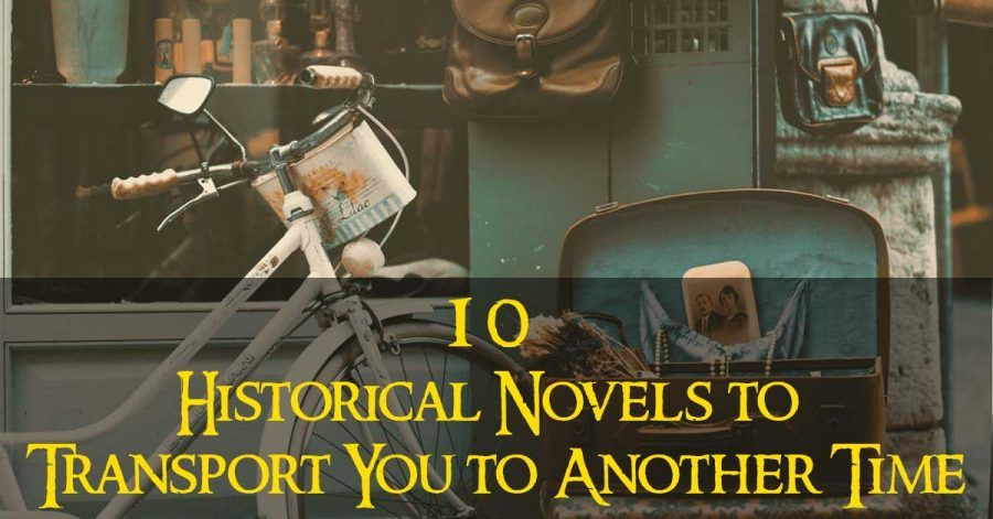 10 Historical Novels to Transport You to Another Time