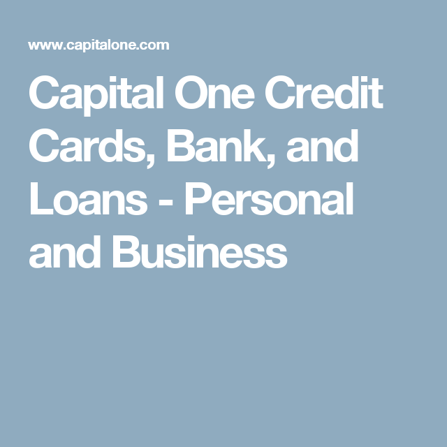 Capital One Credit Cards Bank And Loans Personal And Business Capital One Credit Card Capital One Credit Card