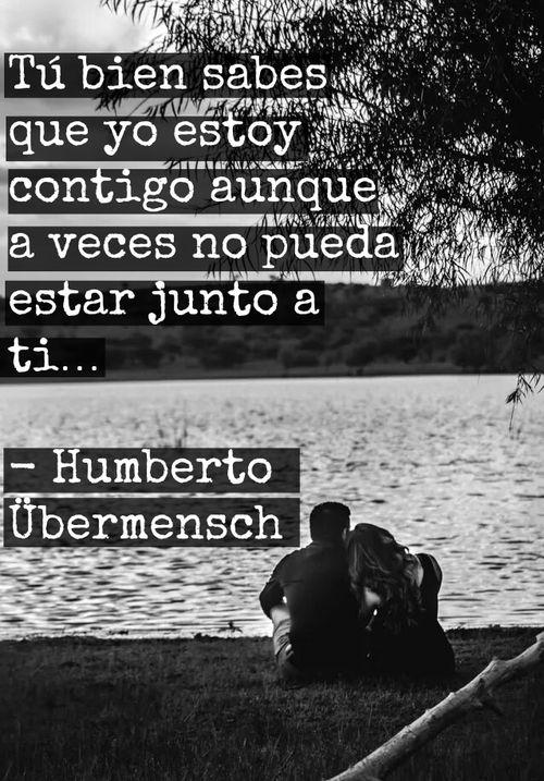 Humberto Ubermensch Estoy Contigo Amor Palabras De Amor Y