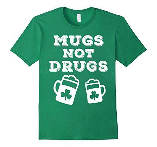Amazon.com: Saint Patrick Mugs Not Drugs Irish T-shirt: Clothing