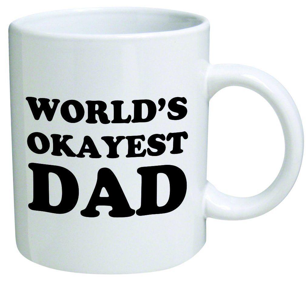 World's Okayest Dad Coffee Mug 11 Oz Mug