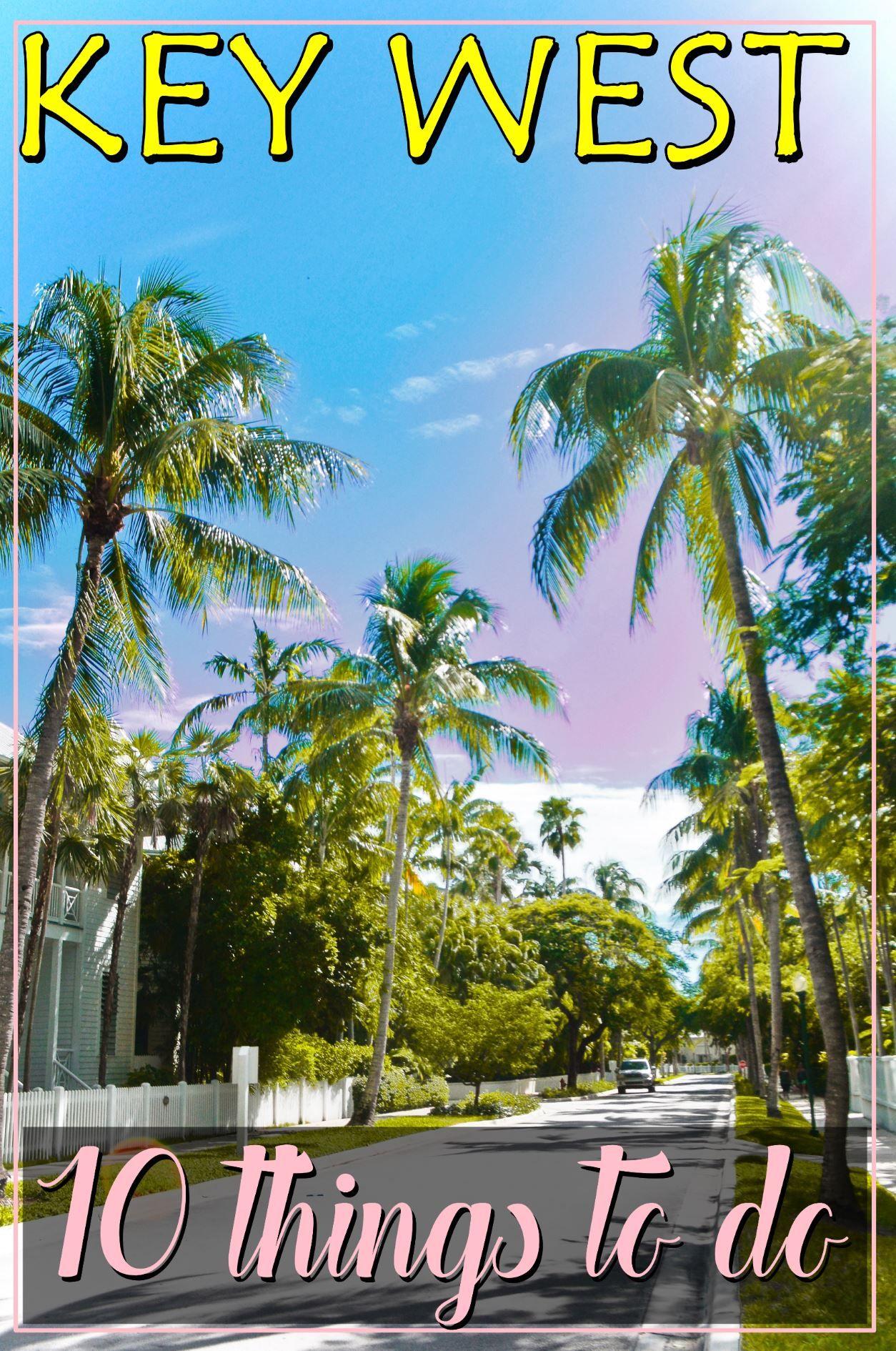 Top 10 Things To Do In Key West Florida Whisperwanderlust Com Usa Travel Destinations Florida Travel America Travel