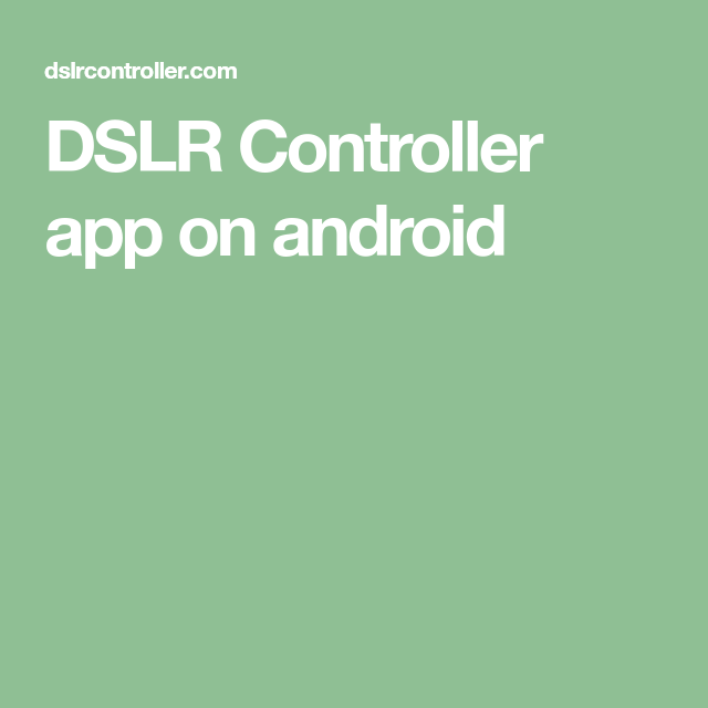 DSLR Controller App On Android (With Images)