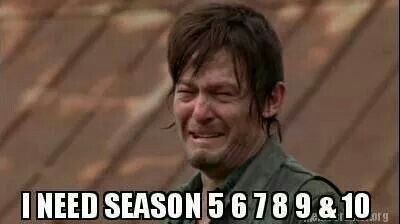 I need all the seasons NOW. Daryl Dixon cry face. TWD. The Walking Dead.