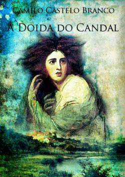 """Capa do livro """"A Doida do Candal"""" de Camilo Castelo Branco."""