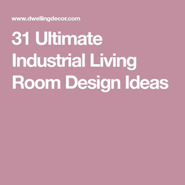 31 Ultimate Industrial Living Room Design Ideas | Industrial living ...