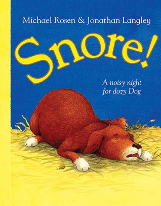 Snore! | Michael rosen, Good bedtime stories, Top kids books