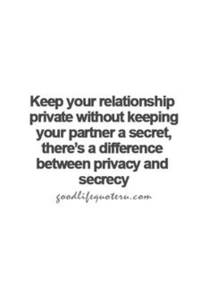 Keep Ur Relationship Private Without Keeping Ur Partner A Secret Good Life Quotes Meaningful Quotes Life Quotes