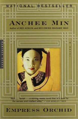 Empress Orchid (Empress Orchid, #1) by Anchee Min  This is a