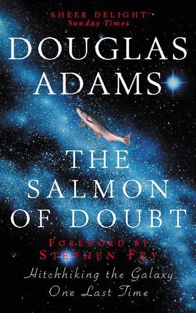 douglas adams - the salmon of doubt