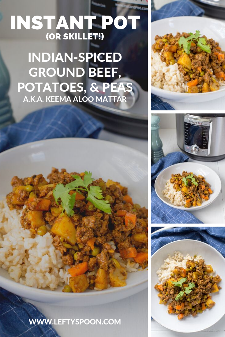 Instant Pot Or Skillet Indian Spiced Ground Beef Potatoes Peas A K A Keema Aloo Mattar Recipe Ground Beef Instant Pot Food