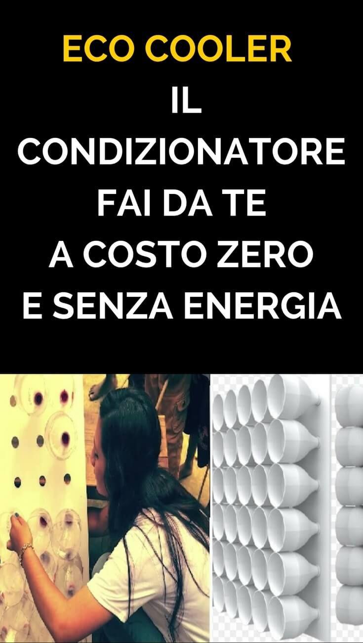 Rinfrescare Casa Fai Da Te eco cooler : il condizionatore fai da te a costo zero e