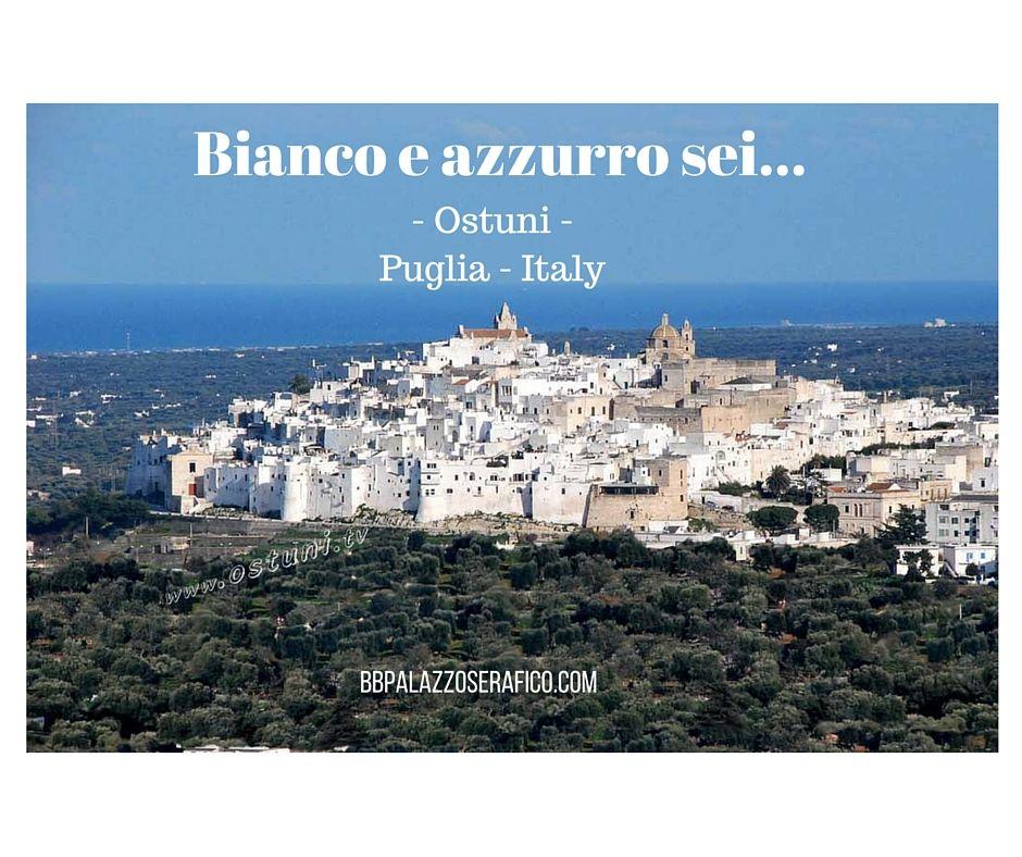 Oggi dedicato a Ostuni, la meravigliosa città bianca, Palazzo Serafico B&B a pochi Km. dalla mitica città...
