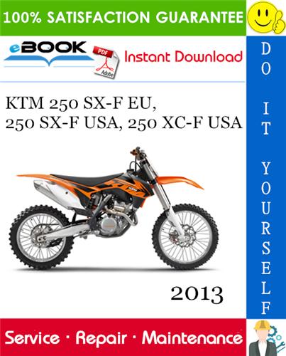 2013 Ktm 250 Sx F Eu 250 Sx F Usa 250 Xc F Usa Motorcycle Service Repair Manual Ktm 250 Exc Ktm Repair Manuals