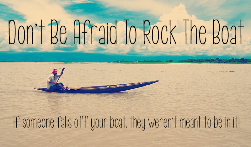 Boat Quotes Simple Don't Be Afraid To Rock The Boat Quotes More Quotes Pinterest