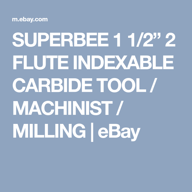 Superbee 1 1  2 U201d 2 Flute Indexable Carbide Tool    Machinist    Milling