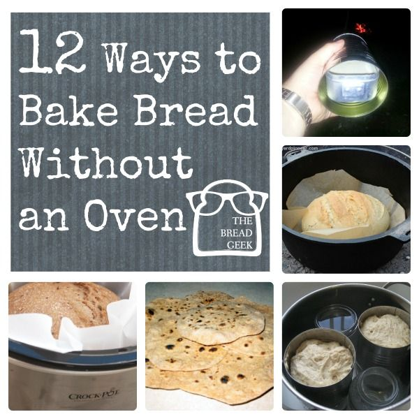 Bake Bread Without an Oven: 12 Ways! | Alternative cooking ...