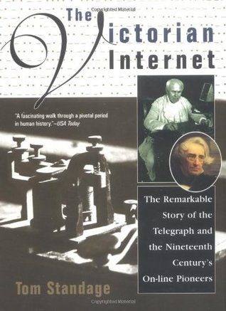 The Victorian Internet By Tom Standage Books Online Communication Good Books