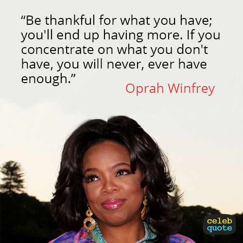 Oprah Winfrey Quote (About thankful life focus concentrate