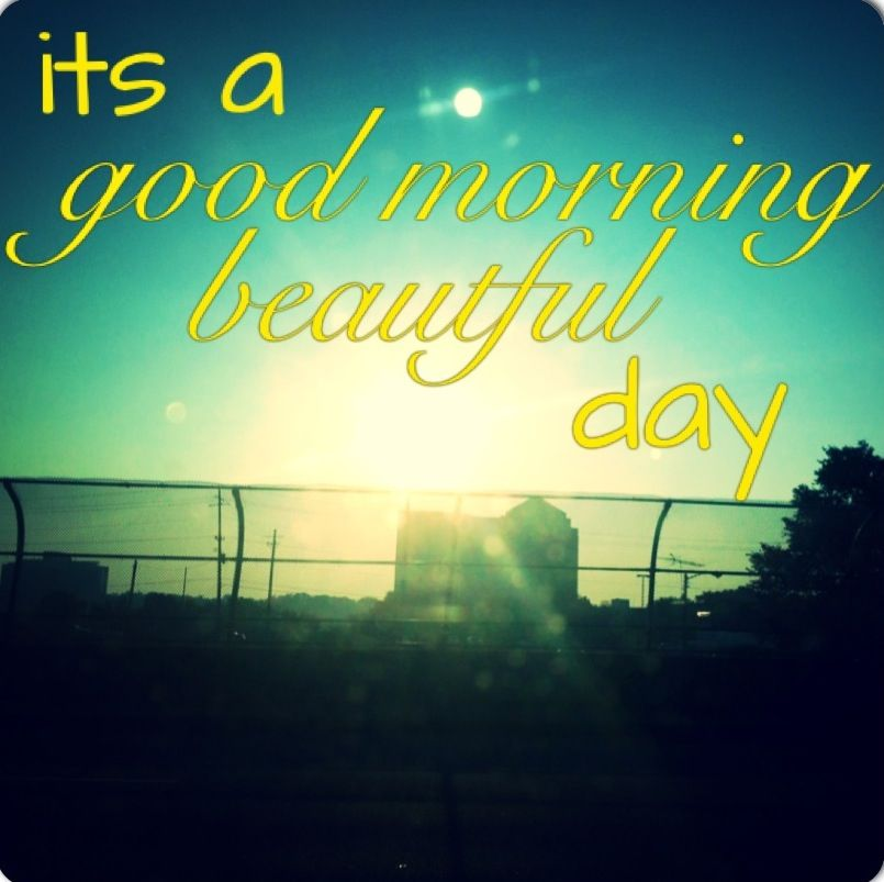 Country Lyrics Country Quotes Good Morning Beautiful Day Country
