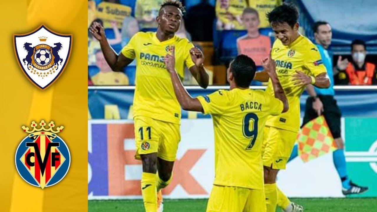 Qarabag Vs Villareal Match Highlights Qarabag Villareal Di 2020