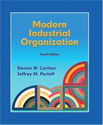 Hot Deals Modern Industrial Organization 4th Edition Looking For