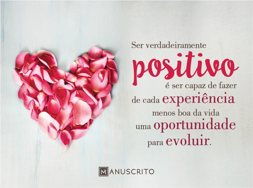 «Ser verdadeiramente positivo é ser capaz de fazer de cada experiência menos boa da vida uma oportunidade para evoluir.» | Fátima Lopes em http://www.presenca.pt/livro/viver-a-vida-a-amar/