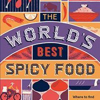 The worlds best spicy food authentic recipes from around the the worlds best spicy food authentic recipes from around the world pdf 1786574012 forumfinder Images