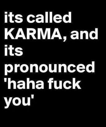 Its called Karma
