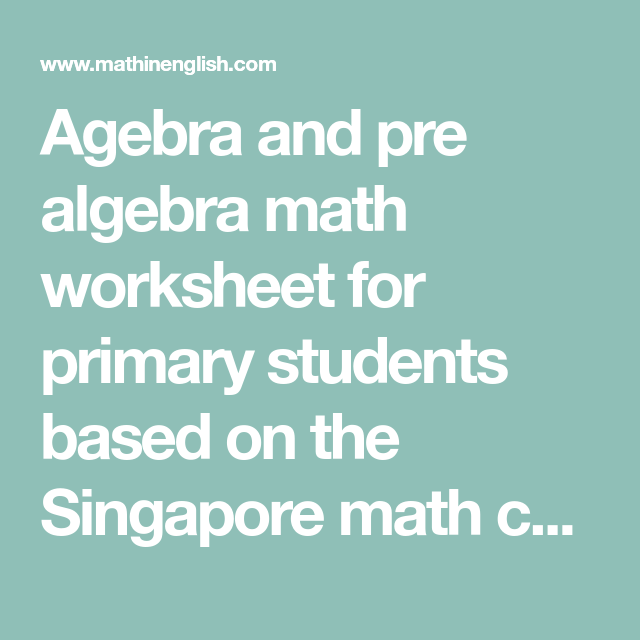 Agebra and pre algebra math worksheet for primary students based on ...