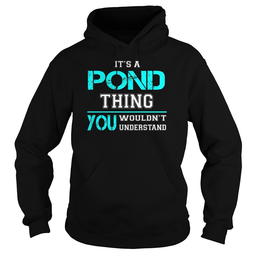 Design your own t shirt in singapore - Its A Pond Thing You Wouldnt Understand Last Name Surname T Shirt