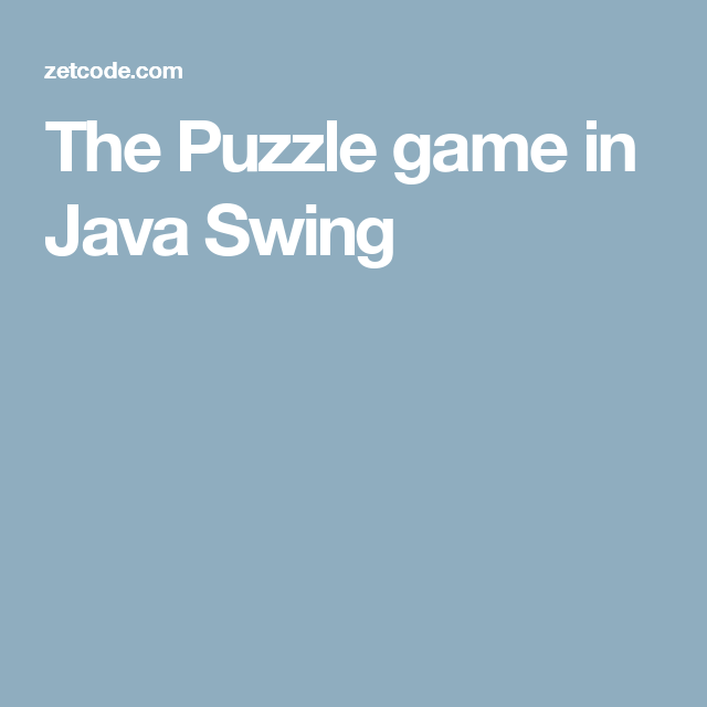 The Puzzle game in Java Swing | Graphics | Java swing