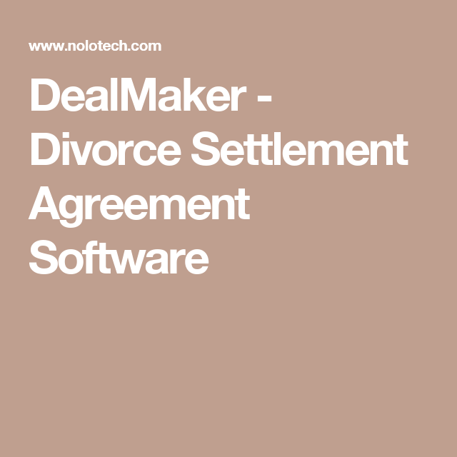 Dealmaker  Divorce Settlement Agreement Software  Crap