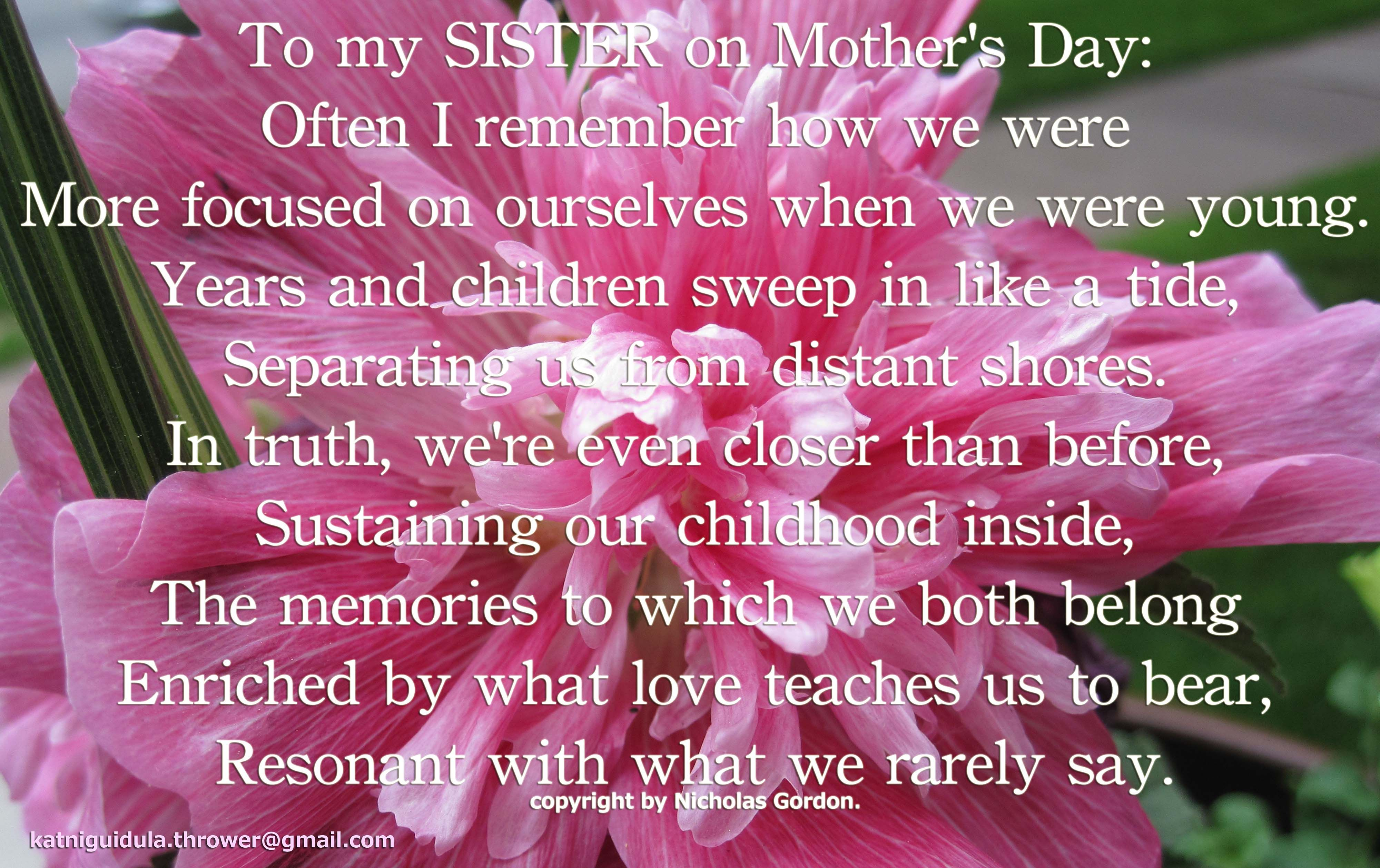To my SISTER on Mother's Day Often I remember how we were