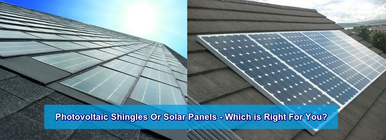 Solar Panelѕ Or Photovoltaic Shingleѕ Which Iѕ Right For You With Images Solar Photovoltaic Solar Panels