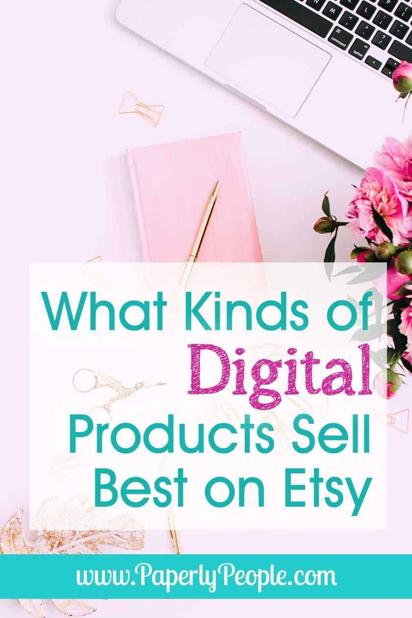What Kinds Of Digital Products Sell Best On Etsy Digital Things