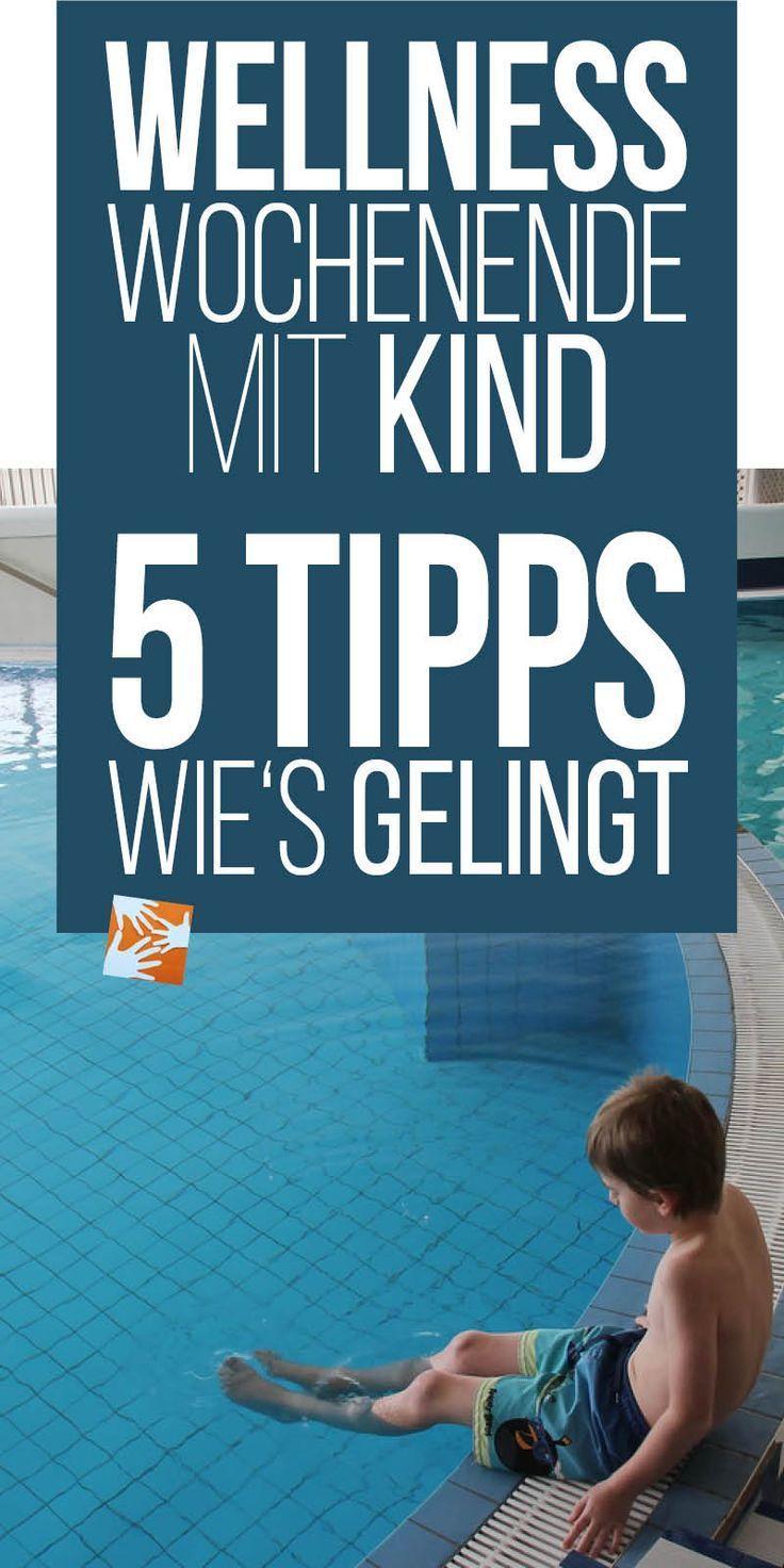 wellness wochenende mit kind mit diesen 5 tipps gelingt 39 s reisen mit kindern tipps tricks. Black Bedroom Furniture Sets. Home Design Ideas