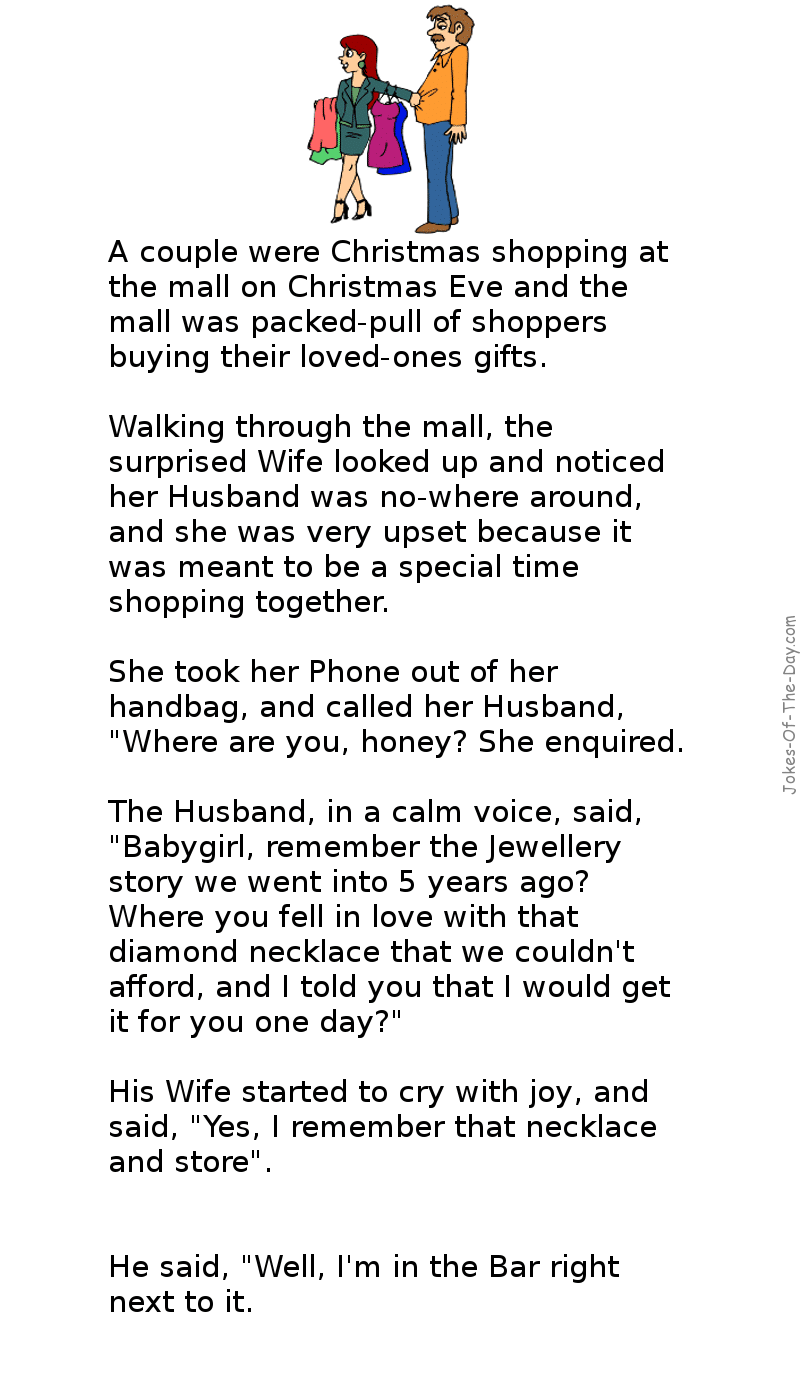 A Husband And Wife Go Christmas Shopping Together The Womans Loses Her Husband In The Crowd And Phones Him Shopping Quotes Funny Husband Humor Funny Quotes