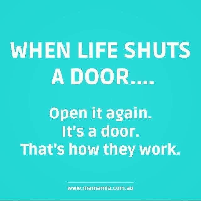 When Life shuts a door....
