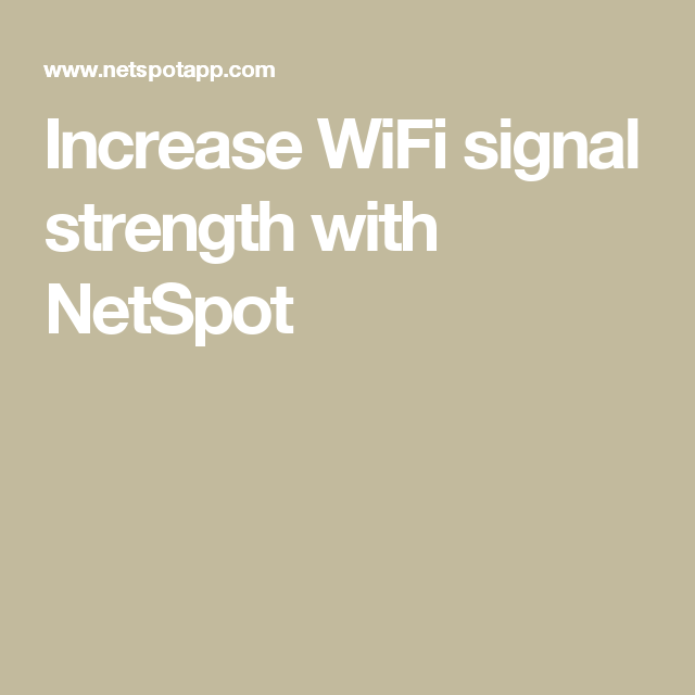 Increase WiFi signal strength with NetSpot | Tech
